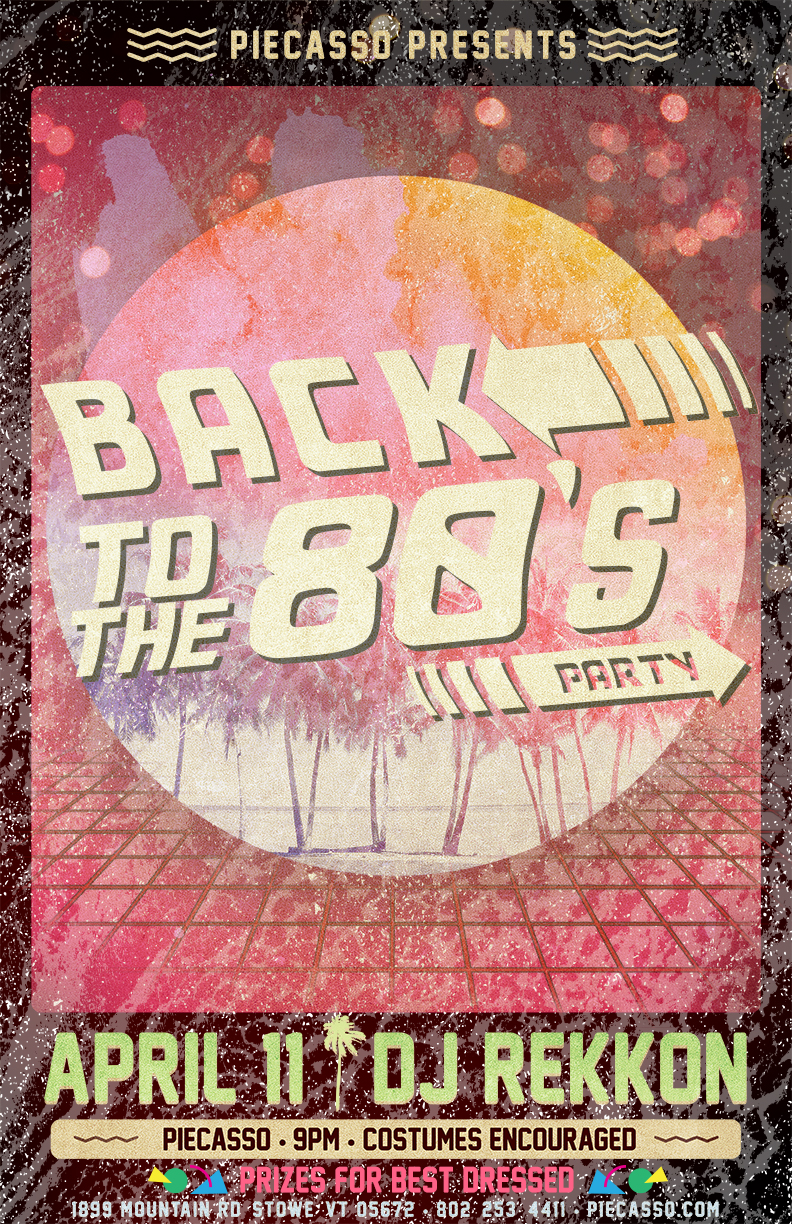 Back to the 80's party with DJ Rekkon at Piecasso Pizzeria in Stowe, Vermont